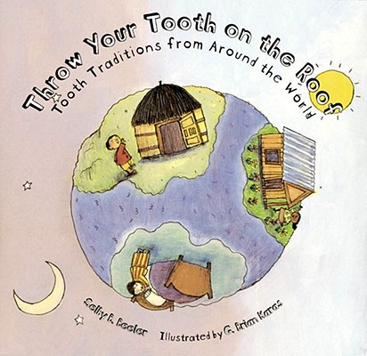 Throw Your Tooth on the Roof By Beeler, Selby/ Karas, G. Brian (ILT)