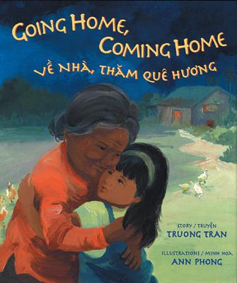 Going Home, Coming Home By Tran, Truong/ Phong, Ann (ILT)